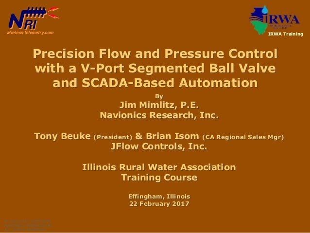 By Jim Mimlitz, P.E. Navionics Research, Inc. Tony Beuke (President) & Brian Isom (CA Regional Sales Mgr) JFlow Controls, ...