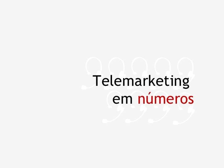 Telemarketing  em  números