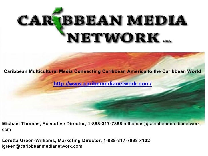 Caribbean Multicultural Media Connecting Caribbean America to the Caribbean World                       http://www.caribem...