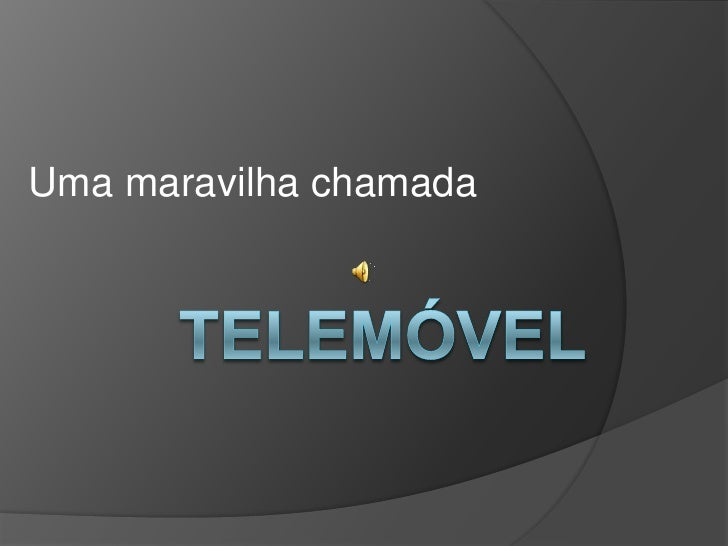 Uma maravilha chamada <br />Telemóvel<br />