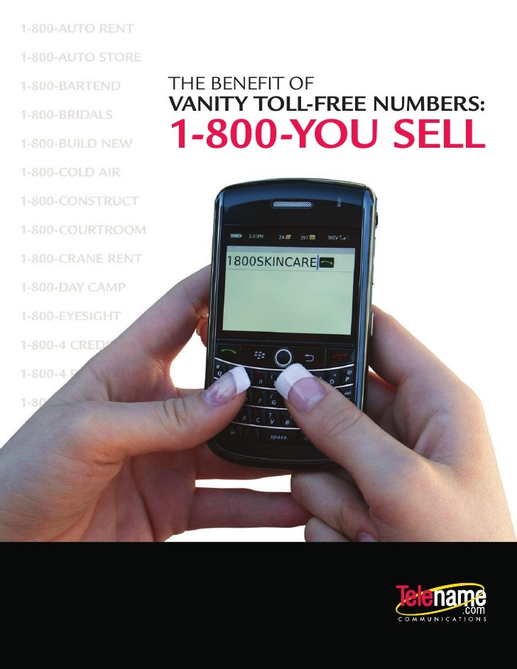 THE BENEFIT OFVANITY TOLL-FREE NUMBERS:1-800-YOU SELL