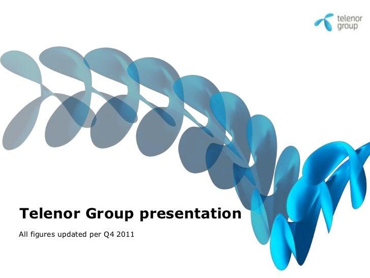 Telenor Group presentationAll figures updated per Q4 2011
