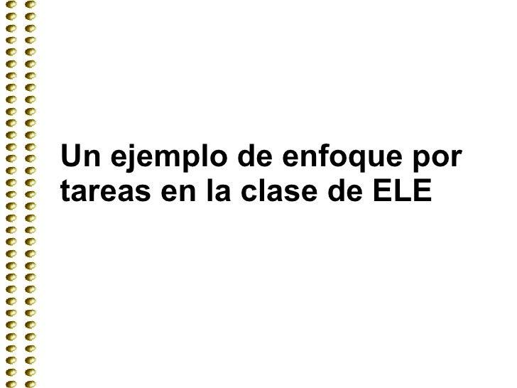 Un ejemplo de enfoque por tareas en la clase de ELE