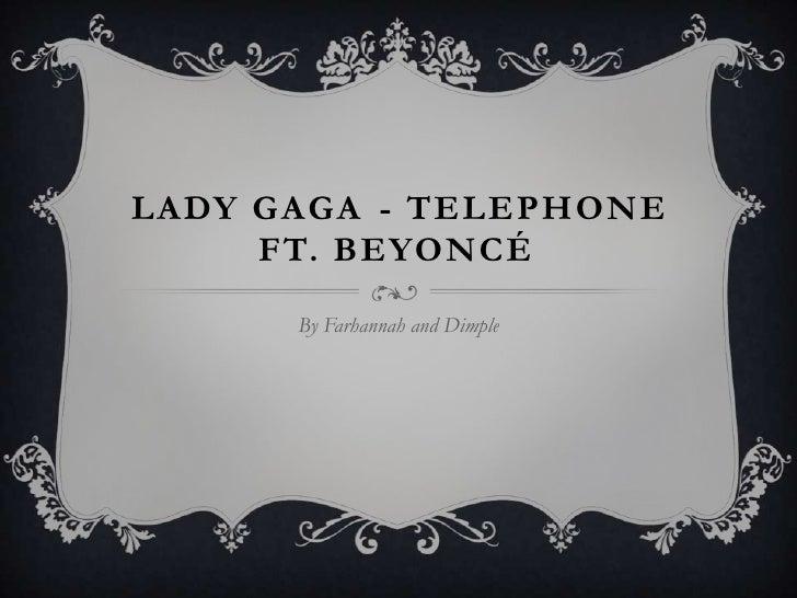 Lady Gaga - Telephone ft. Beyoncé<br />By Farhannah and Dimple<br />