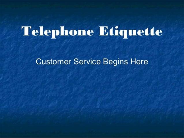 Telephone Etiquette Customer Service Begins Here
