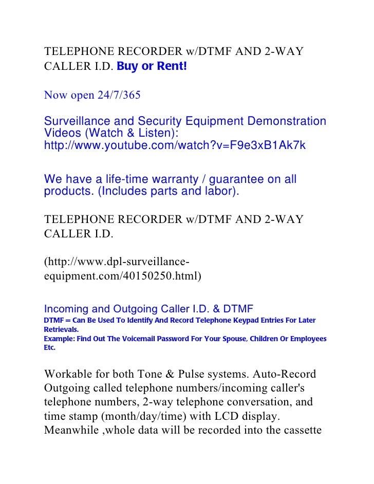 TELEPHONE RECORDER w/DTMF AND 2-WAYCALLER I.D. Buy or Rent!Now open 24/7/365Surveillance and Security Equipment Demonstrat...