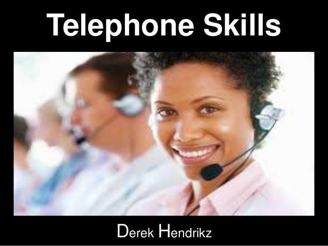 Telephone Skills Derek Hendrikz