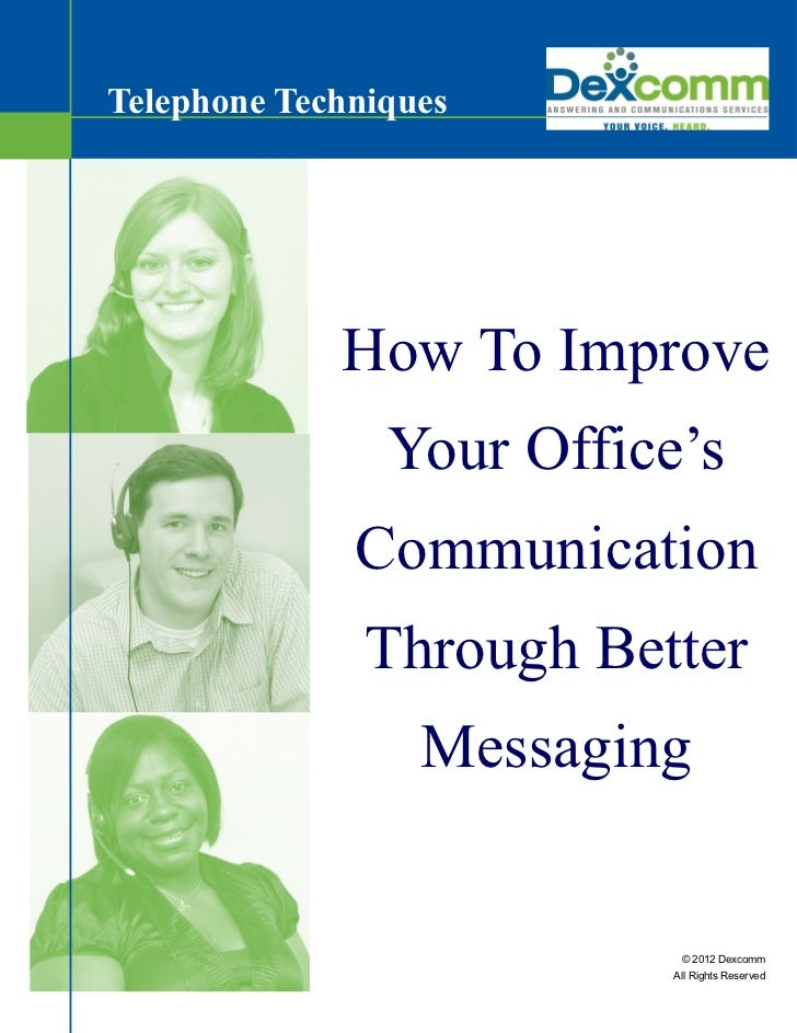 Telephone Techniques             How To Improve                Your Office's              Communication               Thro...