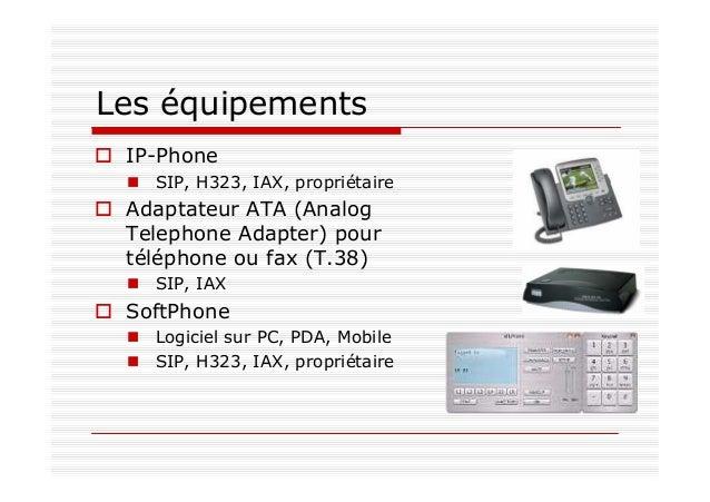 Les équipements Serveur de communications (exemple : Call Manager de Cisco) - gère les autorisations d'appels entre les te...