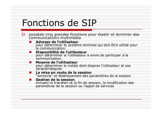 Vue globale de SIP protocole de type requête / réponse très proche des protocoles http et SMTP utilise les URLs pour l'adr...