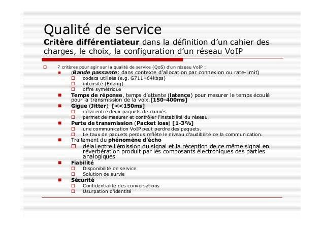 Qualité de service Critère différentiateur dans la définition d'un cahier des charges, le choix, la configuration d'un rés...