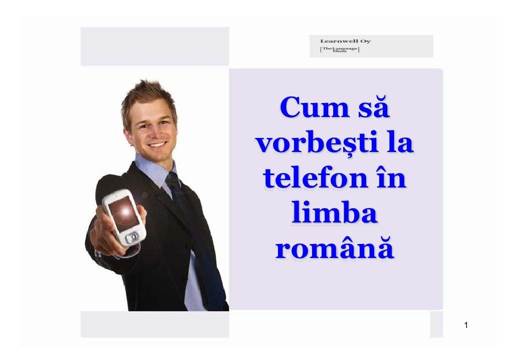 Cum săvorbești latelefon în  limba română              1