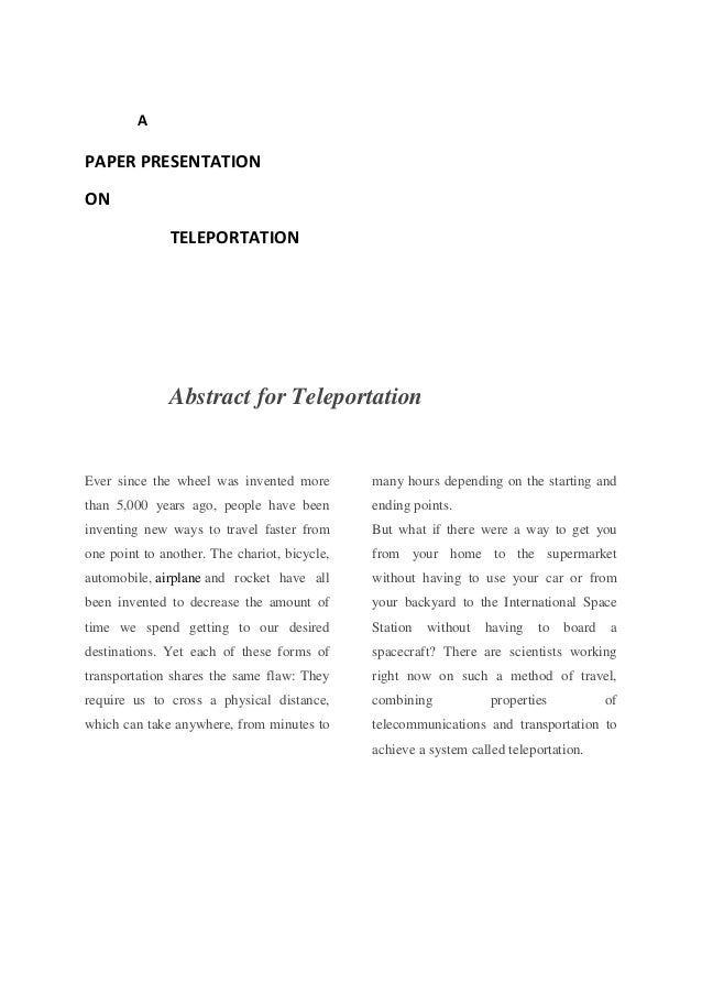 A PAPER PRESENTATION ON TELEPORTATION Abstract for Teleportation Ever since the wheel was invented more than 5,000 years a...