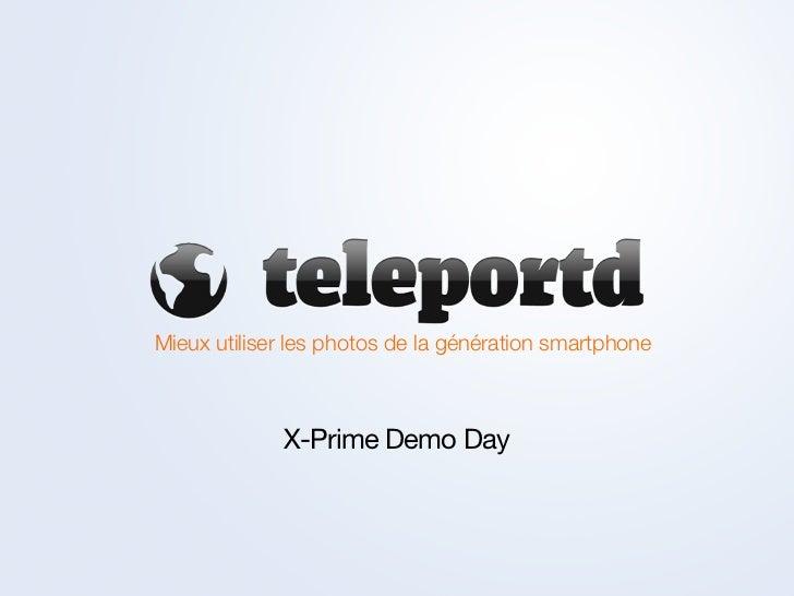 Mieux utiliser les photos de la génération smartphone             X-Prime Demo Day