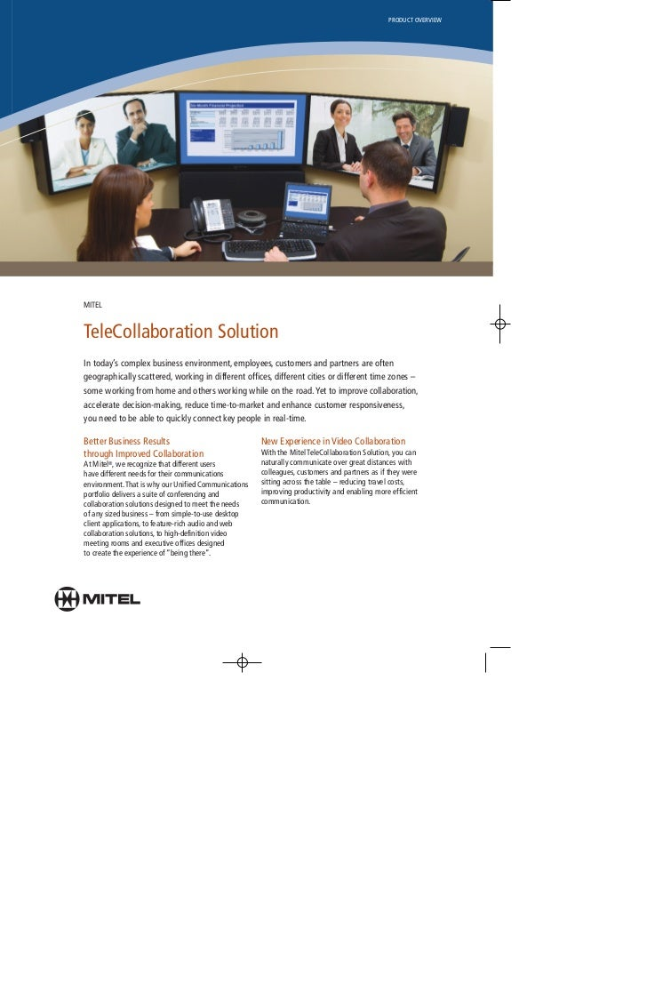 PRODUCT OVERVIEW     MITEL   TeleCollaboration Solution In today's complex business environment, employees, customers and ...