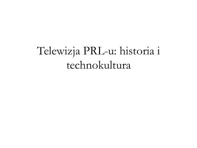 Telewizja PRL-u: historia i      technokultura