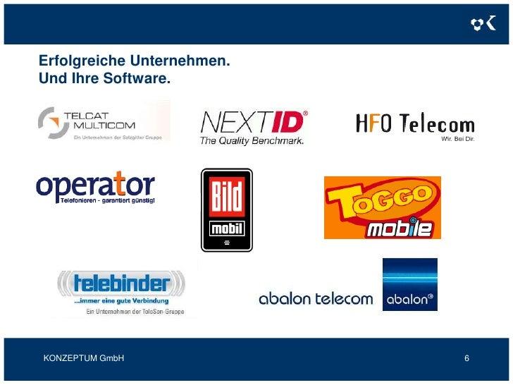 Erfolgreiche Unternehmen.Und Ihre Software.<br />KONZEPTUM GmbH<br />6<br />
