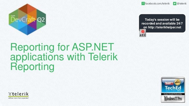 Today's session will berecorded and available 24/7on http://telerikhelper.netfacebook.com/telerik @telerikReporting for AS...