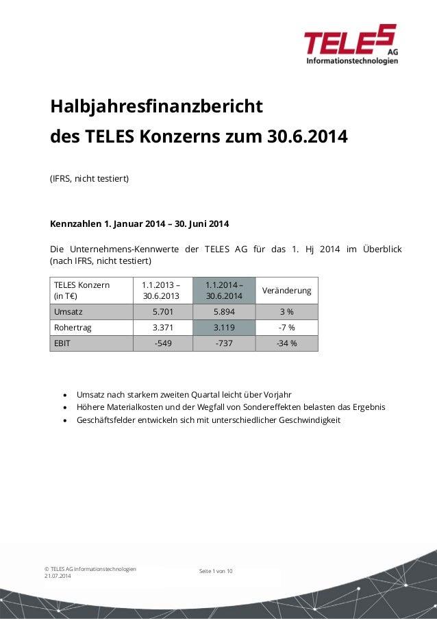 Halbjahresfinanzbericht  des TELES Konzerns zum 30.6.2014  Kennzahlen 1. Januar 2014 – 30. Juni 2014  Die Unternehmens-Ken...