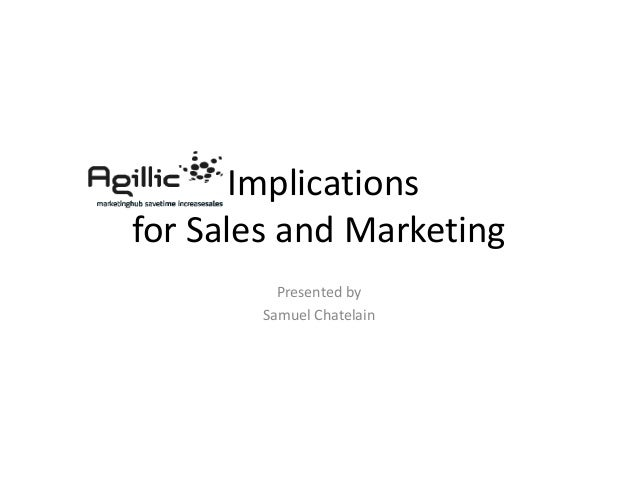 Implications  for Sales and Marketing  Presented by  Samuel Chatelain