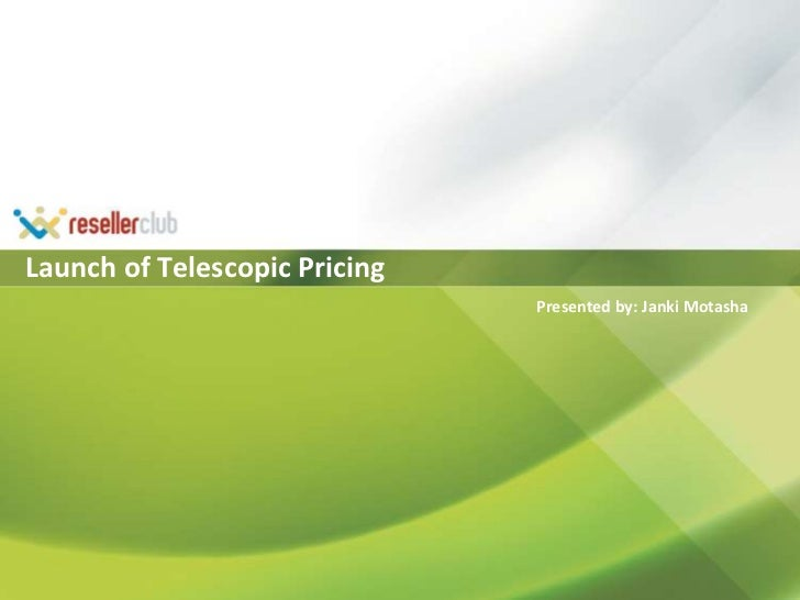 Launch of Telescopic Pricing<br />Presented by: Janki Motasha<br />