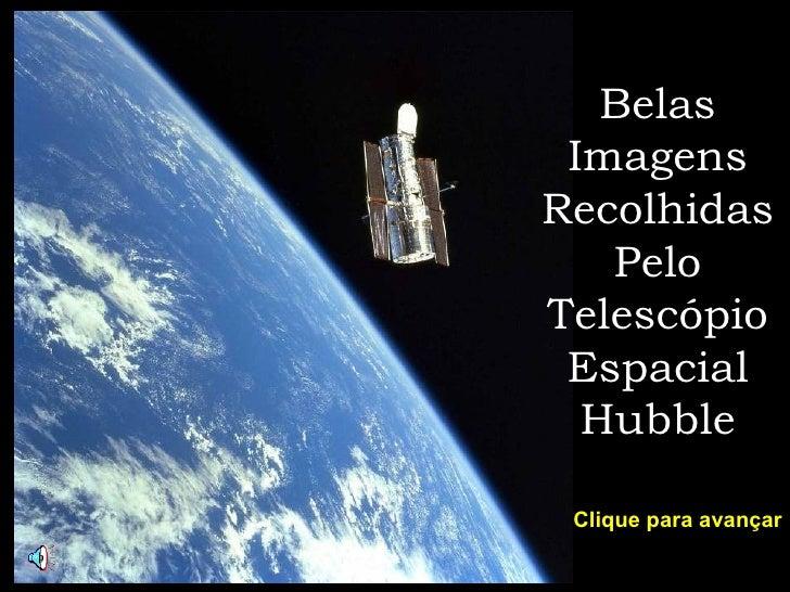 Belas Imagens Recolhidas Pelo Telescópio Espacial Hubble Clique para avançar