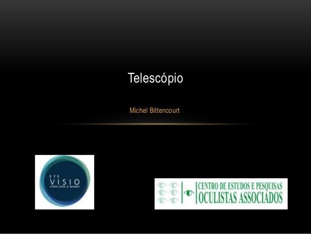 Telescópio  Michel Bittencourt
