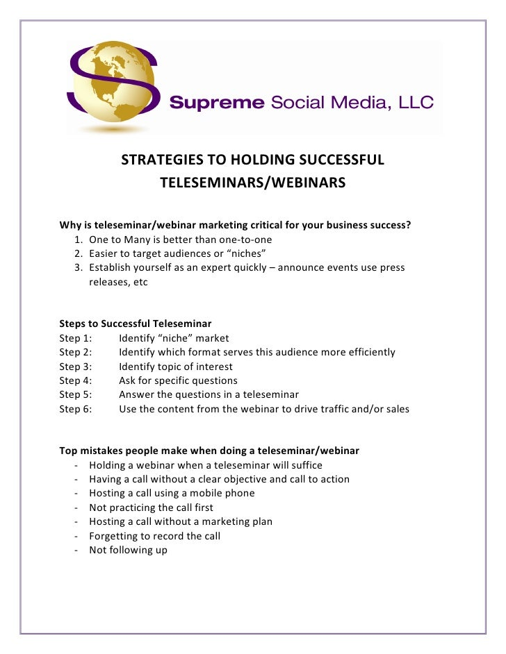 STRATEGIES TO HOLDING SUCCESSFUL                  TELESEMINARS/WEBINARS  Why is teleseminar/webinar marketing critical for...