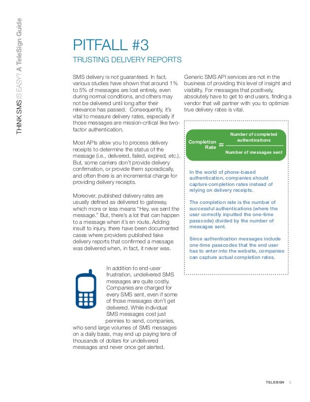 TELESIGN 5SMS delivery is not guaranteed. In fact,various studies have shown that around 1%to 5% of messages are lost enti...