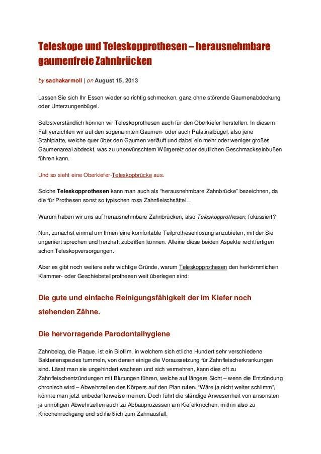 Teleskope und Teleskopprothesen – herausnehmbare gaumenfreie Zahnbrücken by sachakarmoll | on August 15, 2013 Lassen Sie s...