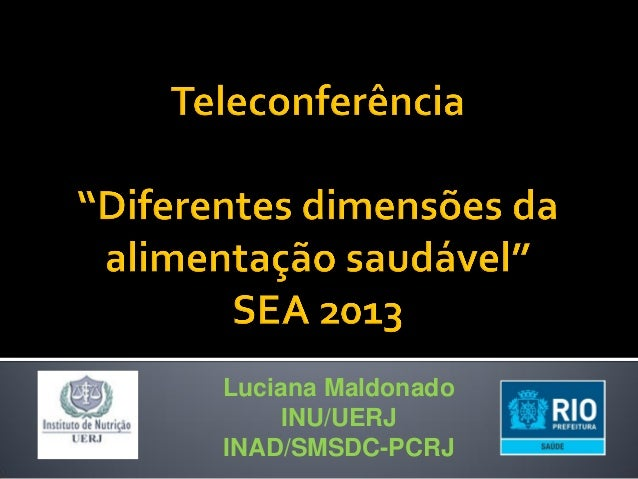 Luciana Maldonado     INU/UERJINAD/SMSDC-PCRJ