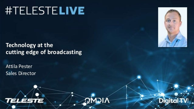 Teleste Proprietary. All rights reserved. 1 Technology at the cutting edge of broadcasting Attila Pester Sales Director