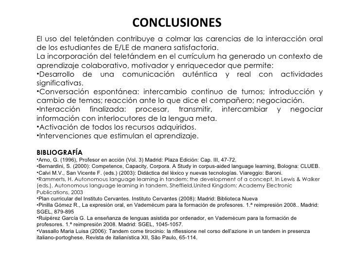 CONCLUSIONES <ul><li>El uso del teletánden contribuye a colmar las carencias de la interacción oral de los estudiantes de ...