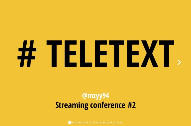@mzyy94 Streaming conference #2 # TELETEXT
