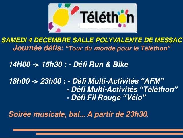 """SAMEDI 4 DECEMBRE SALLE POLYVALENTE DE MESSAC Journée défis: """"Tour du monde pour le Téléthon"""" 14H00 -> 15h30 : - Défi Run ..."""