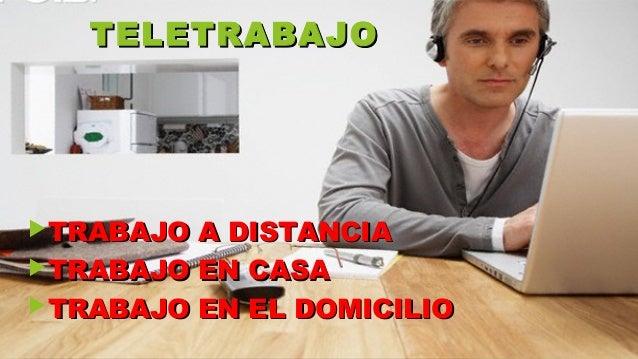 TELETRABAJOTELETRABAJO TRABAJO A DISTANCIATRABAJO A DISTANCIA TRABAJO EN CASATRABAJO EN CASA TRABAJO EN EL DOMICILIOTRA...