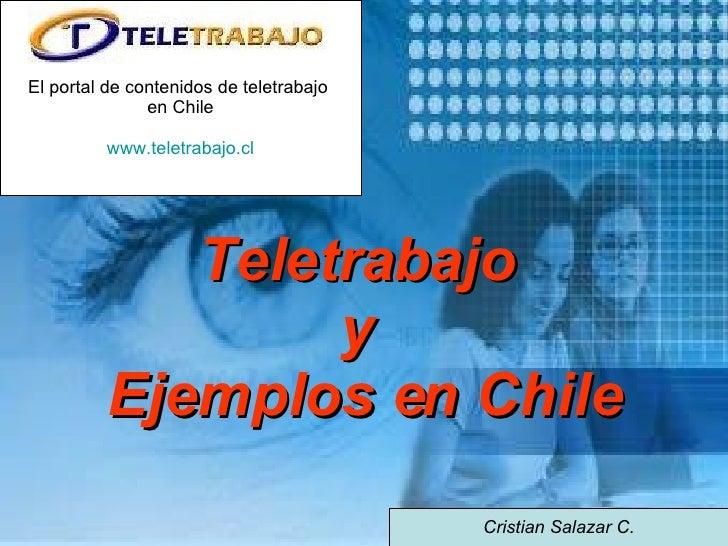 Teletrabajo  y  Ejemplos en Chile   Cristian Salazar C. El portal de contenidos de teletrabajo  en Chile www.teletrabajo.cl