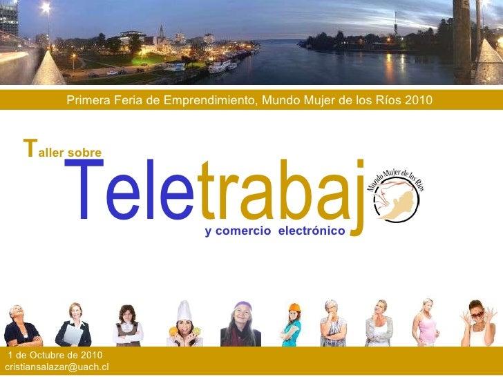 Tele trabaj Primera Feria de Emprendimiento, Mundo Mujer de los Ríos 2010  y comercio  electrónico 1 de Octubre de 2010  c...