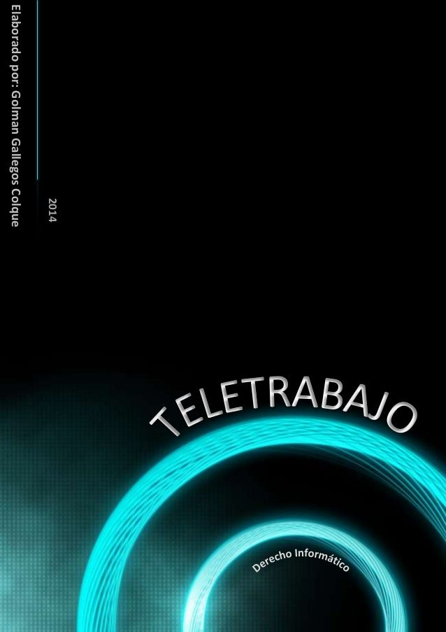 TELETRABAJO - Elaborado por: Golman Gallegos Colque 1 Elaboradopor:GolmanGallegosColque 2014