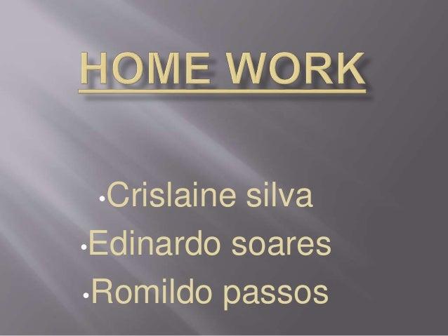 •Crislaine silva •Edinardo soares •Romildo passos