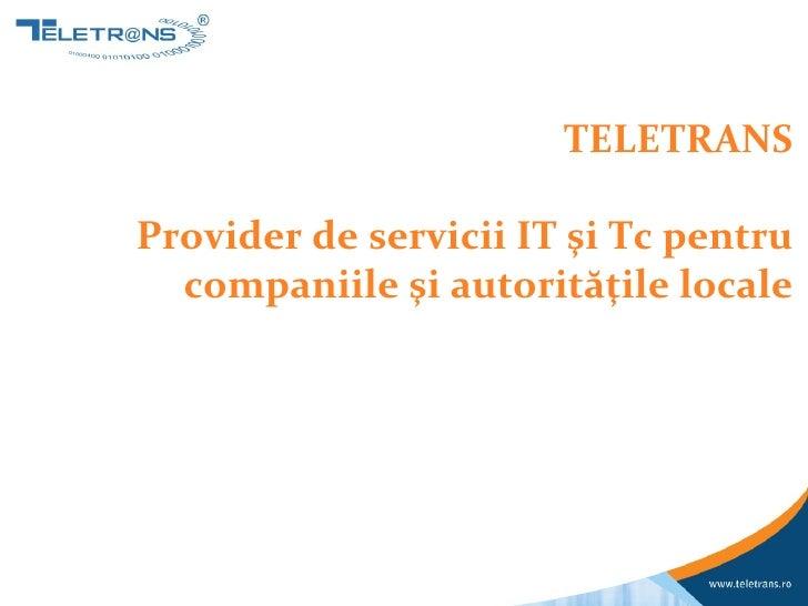 TELETRANSProvider de servicii IT şi Tc pentru  companiile şi autorităţile locale
