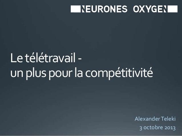Letélétravail- unpluspourlacompétitivité AlexanderTeleki 3 octobre 2013