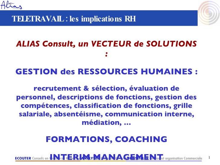 ALIAS Consult, un VECTEUR de SOLUTIONS : GESTION des RESSOURCES HUMAINES : recrutement & sélection, évaluation de personne...