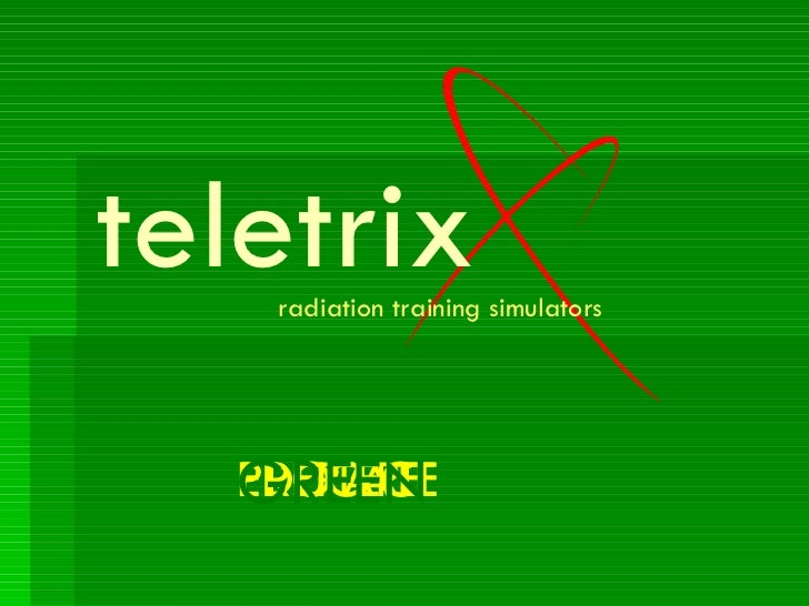 PREPARE PROTECT EDUCATE GREEN radiation training simulators teletrix