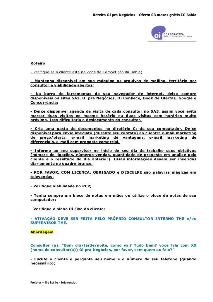 Roteiro Oi pra Negócios - Oferta 03 meses grátis ZC BahiaRoteiro- Verifique se o cliente está na Zona de Competição da Bah...