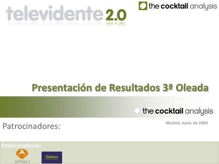 Presentación de Resultados 3ª Oleada                                        Madrid, Junio de 2009 Patrocinadores:  Patroci...