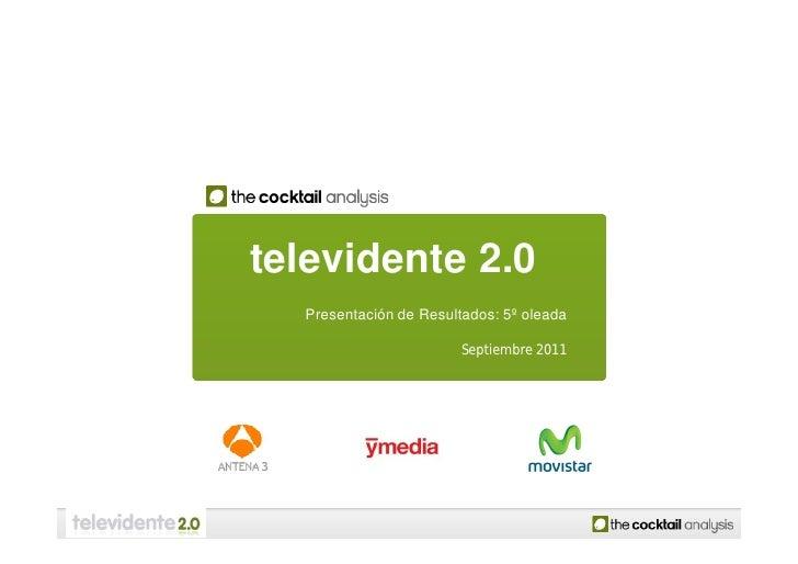 televidente 2.0  Presentación de Resultados: 5º oleada                        Septiembre 2011