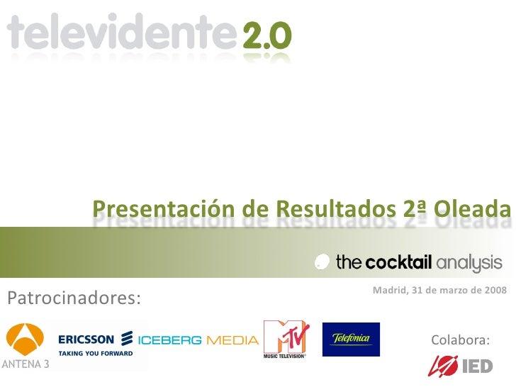 PresentacióndeResultados2ªOleada                                   Madrid,31demarzode2008 Patrocinadores:    !  ...