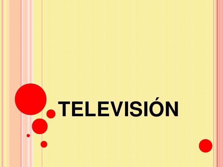 TELEVISIÓN<br />