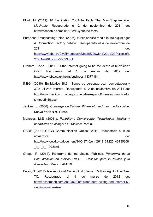 Elliott, M. (2011). 10 Fascinating YouTube Facts That May Surprise You.       Mashable.    Recuperado       el       2    ...